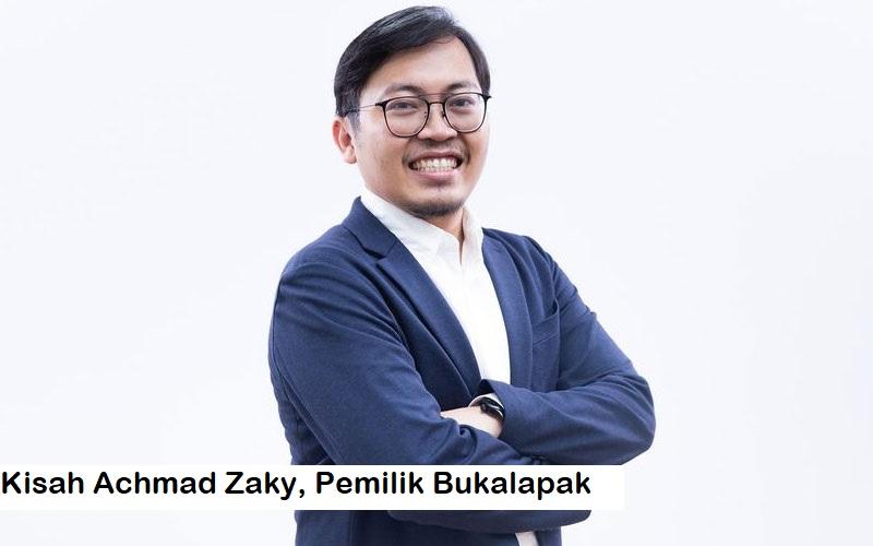 Kisah Achmad Zaky, Pengusaha Sukses Dibalik Bukalapak